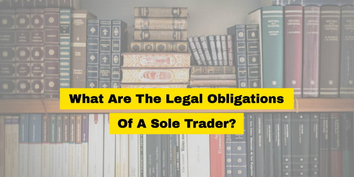 What Are The Legal Obligations Of A Sole Trader?