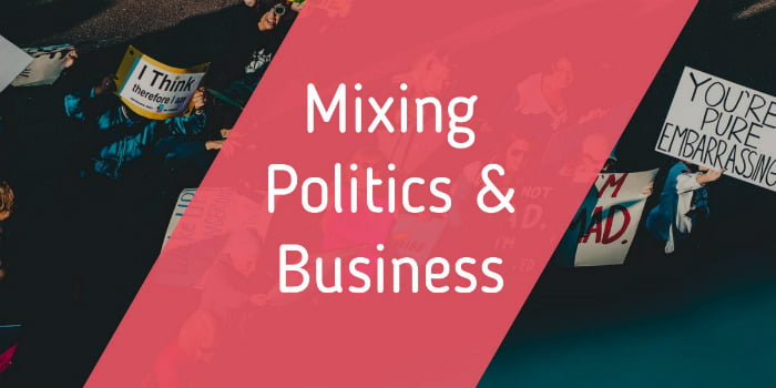 Why You Should Avoid Mixing Politics And Business
