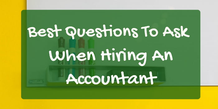 Questions to ask when hiring an accountant