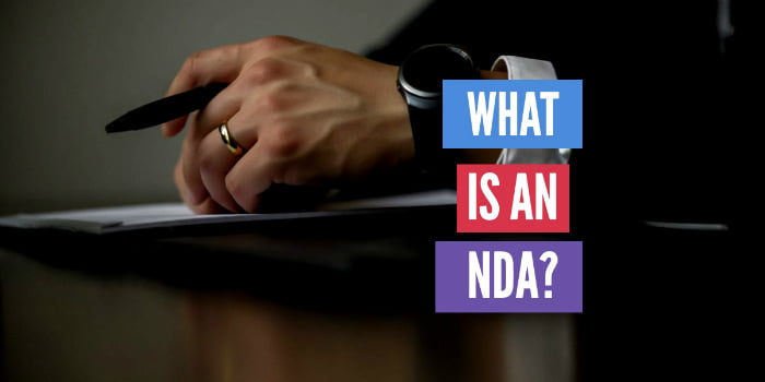 What Is A Non-Disclosure Agreement (NDA) And When Do You Need One?