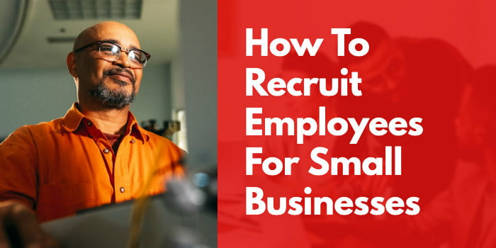 How To Recruit Employees For Small Businesses Without Paying A Fortune