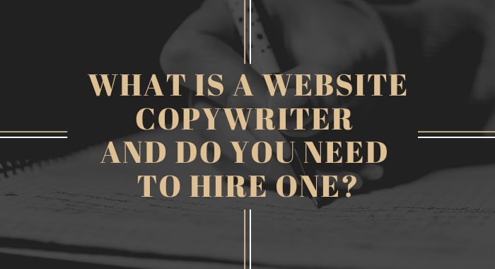 What Is A Website Copywriter And Do You Need To Hire One?