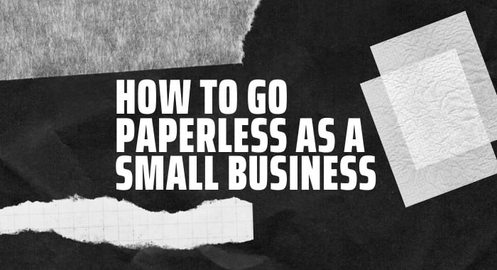How To Go Paperless As A Small Business