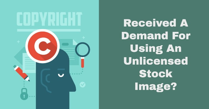 Have You Had A Demand For Using An Unlicensed Stock Image?