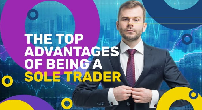 The Top Advantages Of Being A Sole Trader
