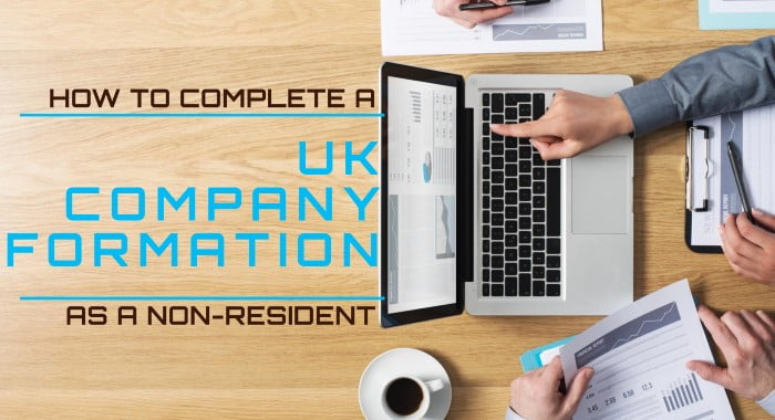 How To Complete A UK Company Formation As A Non-Resident