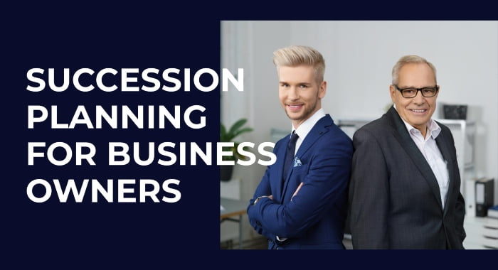Succession Planning For Business Owners And Why You Need One