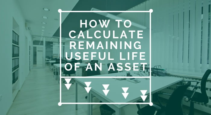 How To Calculate Remaining Useful Life Of An Asset
